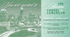 Interdenominational Theological Center Alumni Chapel and Luncheon @ ITC | Atlanta | Georgia | United States